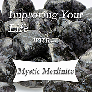 improving your life with mystic merlinite