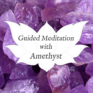 amethyst guided meditation