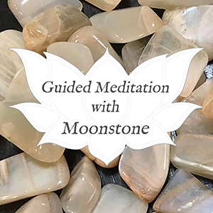 Moonstone Guided Meditation