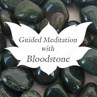 bloodstone guided meditation