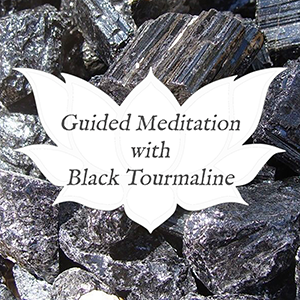 black tourmaline guided meditation
