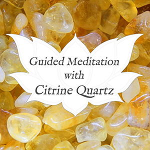 citrine guided meditation