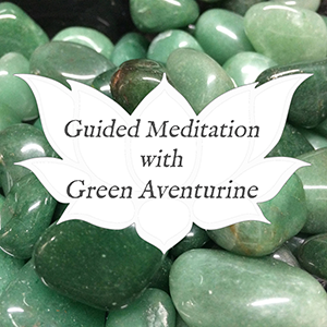 green aventurine guided meditation