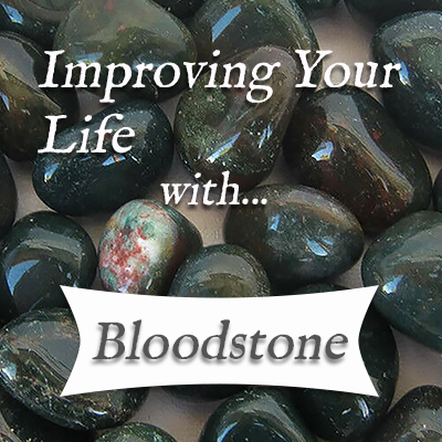 improving your life with bloodstone