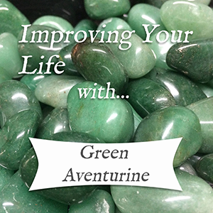 improving your life with green aventurine