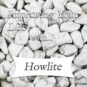 improving your life with howlite