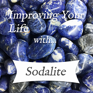 improving your life with sodalite