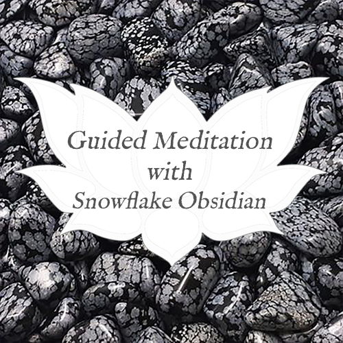 snowflake obsidian guided meditation
