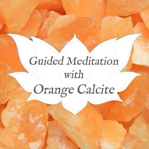 orange calcite guided meditation