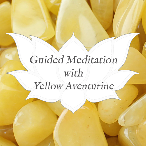 Yellow aventurine guided meditation